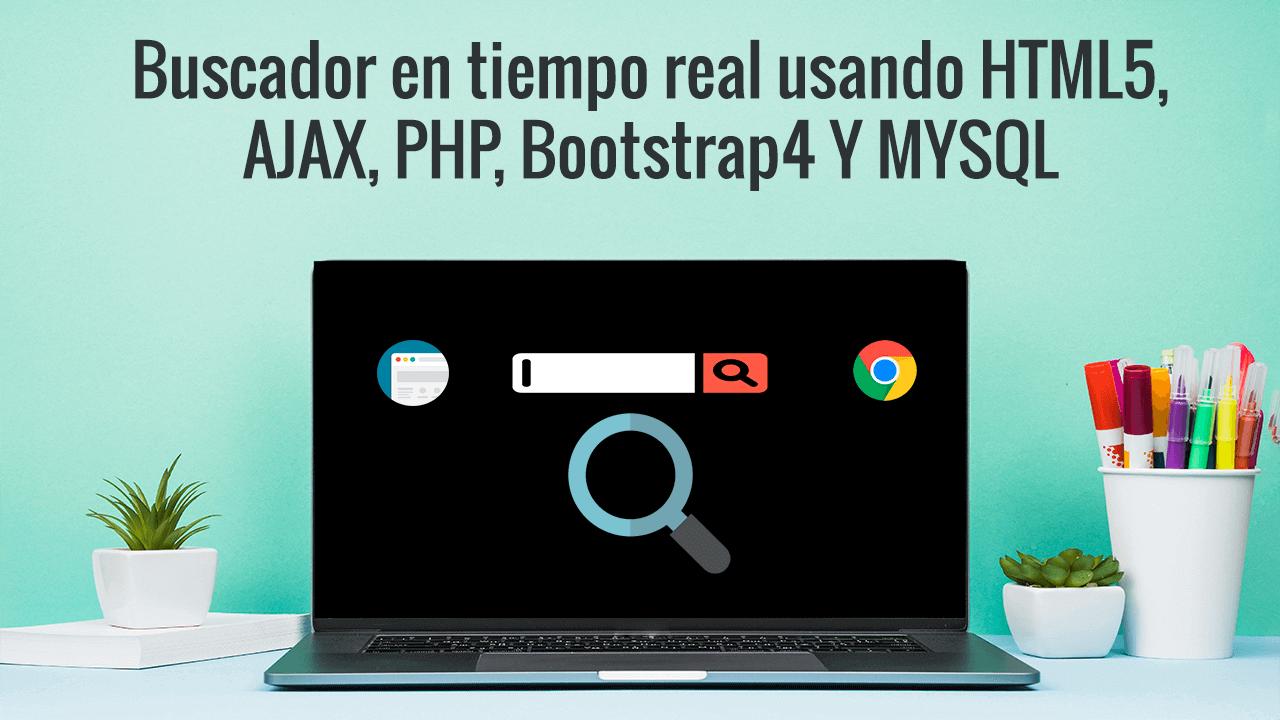 Buscador-en-tiempo-real-usando-HTML5-AJAX-PHP-BOOTSTRAP4-Y-MYSQL